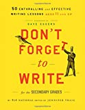 img - for Don't Forget to Write for the Secondary Grades: 50 Enthralling and Effective Writing Lessons (Ages 11 and Up) book / textbook / text book
