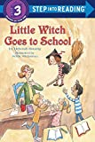 img - for Little Witch Goes to School (Step-Into-Reading, Step 3) book / textbook / text book