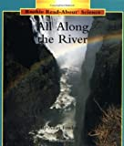 All Along the River (Rookie Read-About Science)