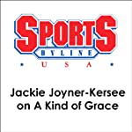 Jackie Joyner-Kersee on A Kind of Grace | Jackie Joyner-Kersee