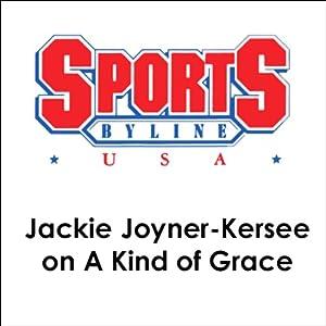 Jackie Joyner-Kersee on A Kind of Grace Speech
