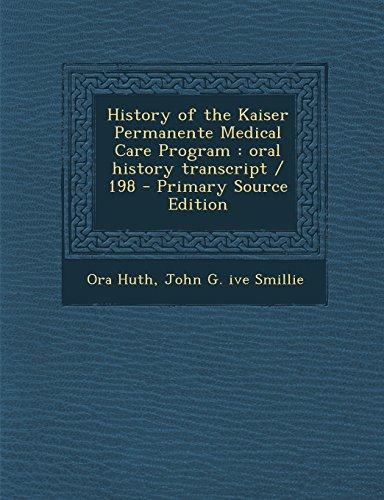 history-of-the-kaiser-permanente-medical-care-program-oral-history-transcript-198-primary-source-edi