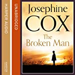 The Broken Man | Josephine Cox