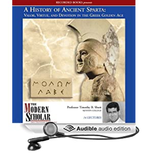 Valor, Virtue, and Devotion in the Greek Golden Age [Unabridged] [Audible Audio Edition] - Prof. Timothy B.Shutt
