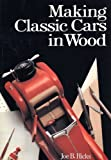 Making Classic Cars in Wood