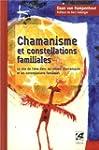 Chamanisme et constellations familial...