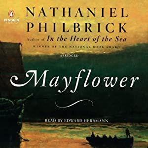Mayflower: A Story of Courage, Community, and War | [Nathaniel Philbrick]