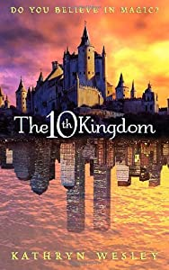 The 10th Kingdom by Kathryn Wesley