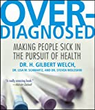 img - for Overdiagnosed: Making People Sick in Pursuit of Health book / textbook / text book