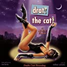 Drat! The Cat!: A Musical Comedy