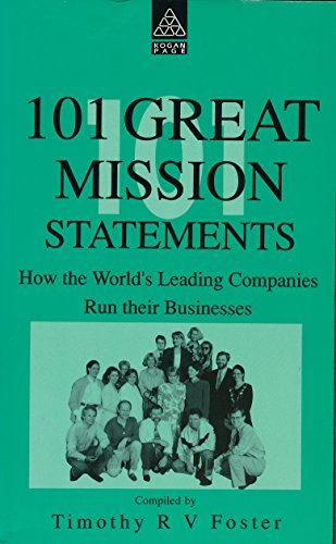 101 Great Mission Statements: How the World's Leading Companies Run Their Businesses (101 Ways)