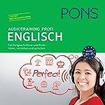 PONS Audiotraining Profi - Englisch: Für Fortgeschrittene und Profis
