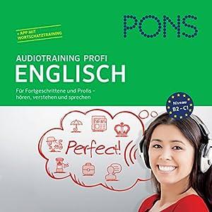 PONS Audiotraining Profi - Englisch: Für Fortgeschrittene und Profis Hörbuch von Michelle Sommers Gesprochen von:  div.