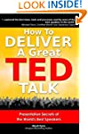 How to Deliver a Great TED Talk:  Pre...