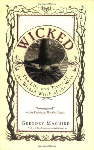 Wicked Newer  The Life and Times of the Wicked Witch of the West, Gregory Maguire