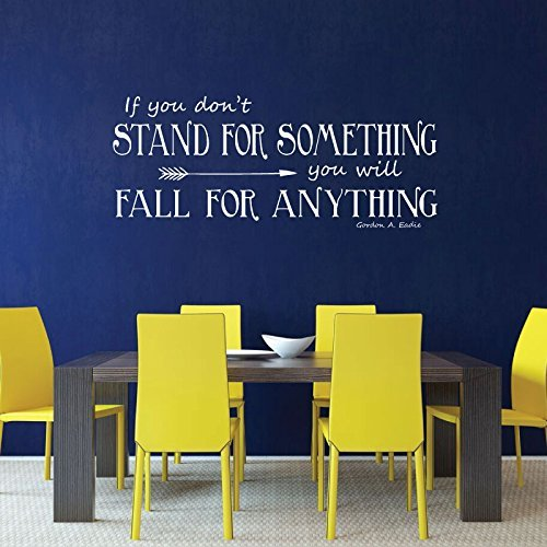 gordon-eadie-quote-if-you-dont-stand-for-something-you-will-fall-for-anything-vinyl-wall-decoration-