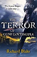 The Terror of Constantinople (Death of Rome Saga Book Two) (Aelric 2)