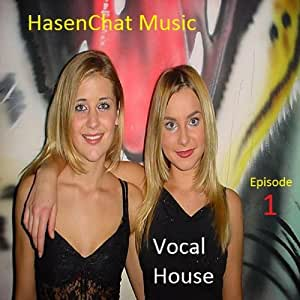 Vocal house episode 1 hasenchat music musica for Vocal house songs