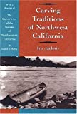 img - for Carving Traditions of Northwest California (Classics in California Anthropology) by Jacknis, Ira (2006) Paperback book / textbook / text book