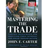 Mastering the Trade: Proven Techniques for Profiting from Intraday and Swing Trading Setups (McGraw-Hill Trader's Edge Series)by John F. Carter