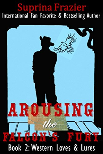 arousing-the-falcons-fury-western-loves-lures-book-2-english-edition