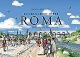 El gran libro sobre Roma (Spanish Edition)