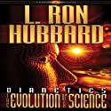 Dianetics: The Evolution of a Science (       UNABRIDGED) by L. Ron Hubbard Narrated by Lloyd Sherr