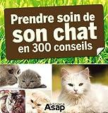 Son chat : 300 conseils pour en prendre soin