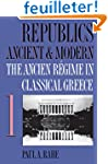 Republics Ancient and Modern, Vol. 1:...
