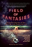 Field of Fantasies: Baseball Stories of the Strange and Supernatural