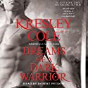 Dreams of a Dark Warrior: Immortals After Dark, Book 11 Audiobook by Kresley Cole Narrated by Robert Petkoff