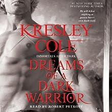 Dreams of a Dark Warrior: Immortals After Dark, Book 11 (       UNABRIDGED) by Kresley Cole Narrated by Robert Petkoff
