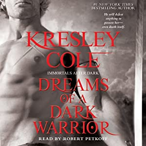 Dreams of a Dark Warrior: Immortals After Dark, Book 11 | [Kresley Cole]
