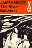 The River Between (African Writers Series) (043590017X) by Ngugi wa Thiong'o