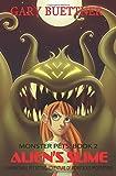 Alien s Slime (Monster Pets) (Volume 2)