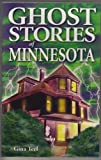 img - for Ghost Stories of Minnesota book / textbook / text book