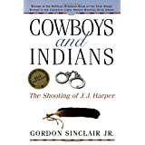 Cowboys and Indians: The Shooting of J.J. Harperby Gordon Sinclair Jr.