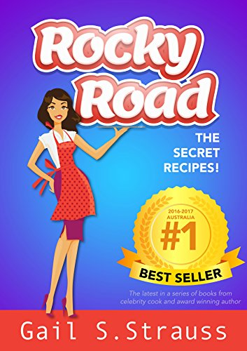 Rocky Road: The Secret Recipes by Gail S. Strauss