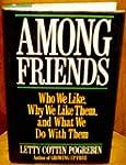 Among Friends: Who We Like, Why We Li...