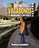 img - for The Vagabonds: A Musician's Odyssey book / textbook / text book