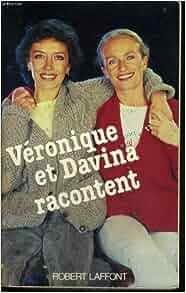 veronique et davina racontent french edition veronique. Black Bedroom Furniture Sets. Home Design Ideas