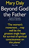 Beyond God the Father: Toward a Philosophy of Women's Liberation (0704339935) by Daly, Mary