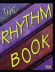 The Rhythm Book : The Complete Guide to Pop Rhythm, Percussion and the New Generation of Electric Drums