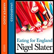 Eating for England: The Delights and Eccentricities of the British at Table | [Nigel Slater]