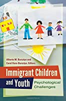 Immigrant Children and Youth : Psychological Challenges