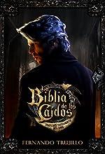 La Biblia de los Caídos. Tomo 1 del testamento del Gris. (La Biblia de los Caídos nº 3)