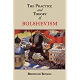 The Practice and Theory of Bolshevismby Bertrand Russell
