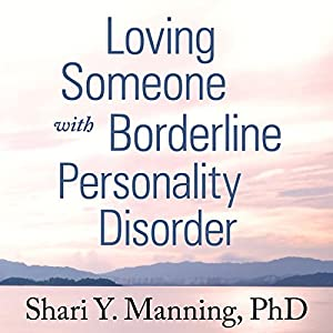 Loving Someone with Borderline Personality Disorder Audiobook