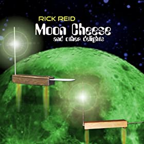 Moon Cheese and Other Delights