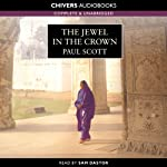The Jewel in the Crown: Raj Quartet (       UNABRIDGED) by Paul Scott Narrated by Sam Dastor